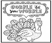 Printable thanksgiving gobble til you wobble coloring pages