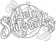 Printable holy shitsnacks swear word coloring pages