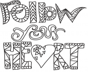 Printable follow your heart coloring pages