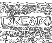 Printable your dream does not have an expiration date coloring pages