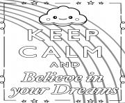 Printable Keep Calm and Believe in your Dreams coloring pages